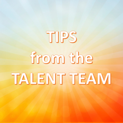 tips from the talent team
