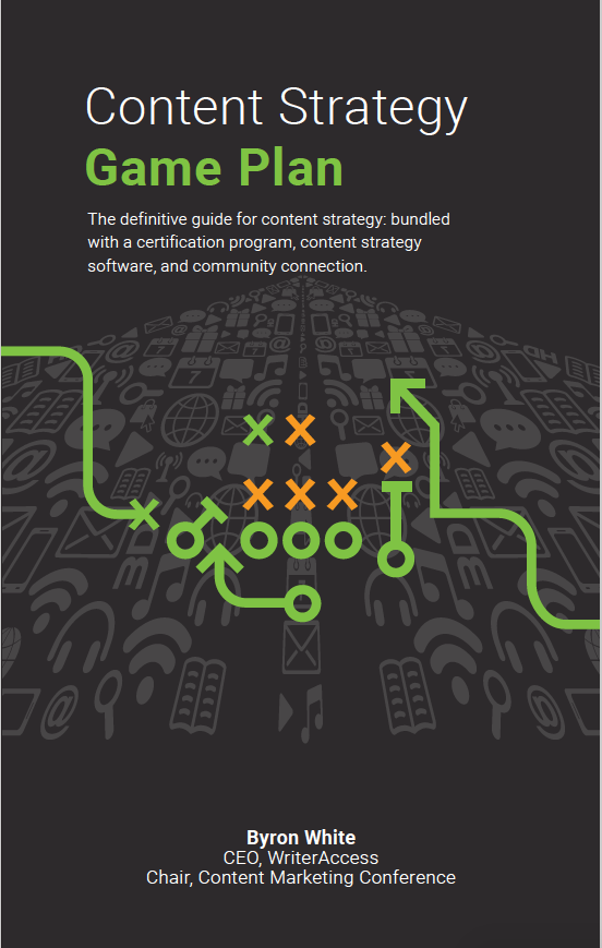 3 Top Takeaways from Byron White's New Book: The Content Strategy Game Plan