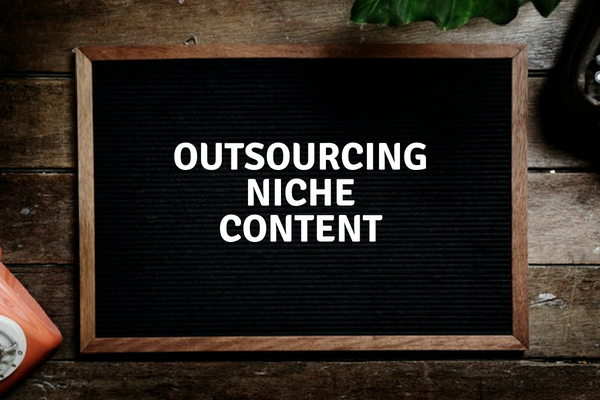 outsourcing niche content